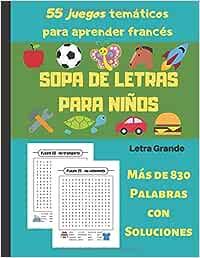 Sopa de letras para niños: 55 juegos temáticos para
