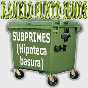 .com: Subprimes (Hipotecas Basura): Kamelo Punto Semos: MP3 Downloads