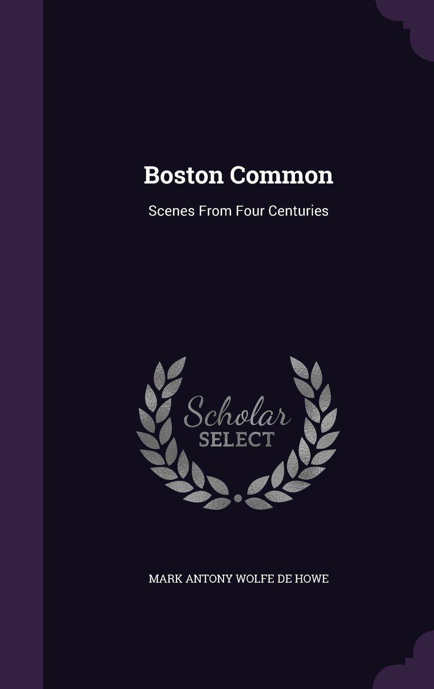 Download Boston Common: Scenes from Four Centuries ebook