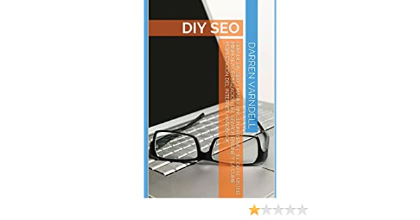 Guia de DIY SEO y Marketing en Internet: El Do-It-usted mismo la optimización del Search Engine y la comercialización del Internet Handbook (EZ Website ...