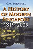 Book cover for A History of Modern Singapore: 1819-2005