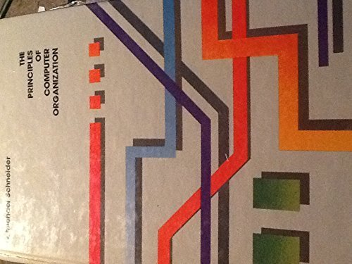 The Principles of Computer Organization: With Assembly Language Programming for the PDP-11 by Schneider, G. Michael (April 30, 1985) Hardcover (Principles Of Computer Organization And Assembly Language)