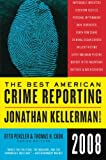 The Best American Crime Reporting 2008, Jonathan Kellerman and Otto Penzler, 0061490830