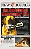 News Hounds is an illustrated, amiable comic memoir about a weekly newspaper editor's life on Martha's Vineyard. Through all the years of editing and owning newspapers on the Vineyard, Doug Cabral enjoyed a generous assist from the dogs, th...