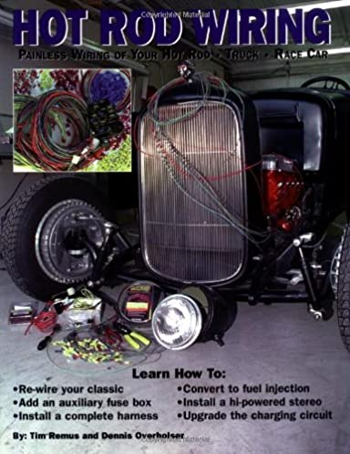 hot rod wiring painless wiring of your hot rod truck race car rh amazon com classic car wiring books Books On Wiring a House