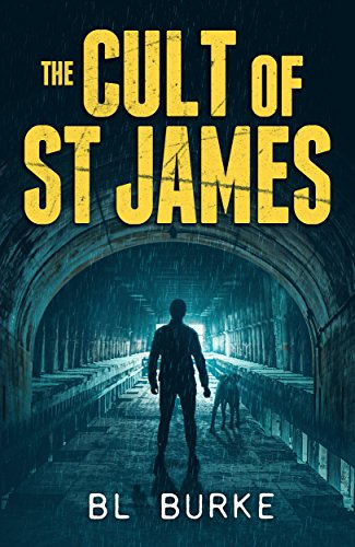 The Cult of St James (A James Webb Thriller Book 2) by [Burke, BL]