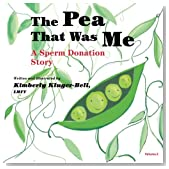 2: The Pea that was Me: A Sperm Donation Story