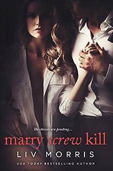 Marry Screw Kill by [Morris, Liv]