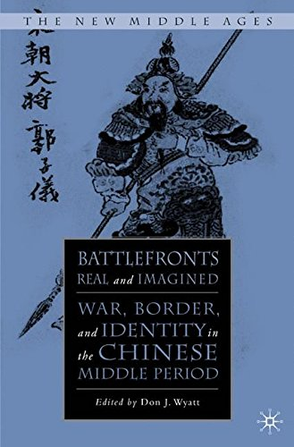 Battlefronts Real and Imagined: War, Border, and Identity in the Chinese Middle Period (The New Middle Ages) by Brand: Palgrave Macmillan