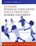 Lesson Plans for Dynamic Physical Education for Elementary School Children, Pangrazi, Robert P., 0805357041