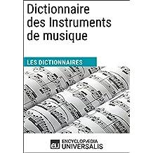 Dictionnaire des Instruments de musique: (Les Dictionnaires d'Universalis) (French Edition)