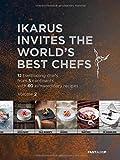 Die Weltköche zu Gast im Ikarus: 12 wegweisende Chefs aus 5 Kontinenten im Portrait mit 60 außergewöhnlichen Rezepten: Band 2