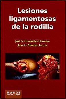 Lesiones Ligamentosas De Rodilla (medicina (marge Books)) por Juan Monllau García epub