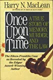Once upon a Time : A True Tale of Memory, Murder, and the Law, Maclean, Harry N., 006016543X