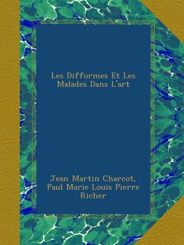 Download Les Difformes Et Les Malades Dans L'art (French Edition) PDF