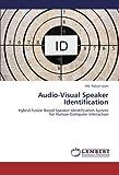Audio-Visual Speaker Identification: Hybrid Fusion Based Speaker Identification System for Human-Computer Interaction