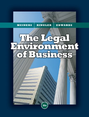 Study Guide for Meiners/Ringleb/Edwards' The Legal Environment of Business, 10th