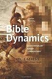 Bible Dynamics. Genesis. Part A: Contemporary Torah Commentary. Genesis, Part A - Bereshit - Chayei Sarah