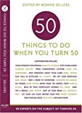img - for Fifty Things to Do When You Turn Fifty: Fifty Experts on the Subject of Turning Fifty book / textbook / text book