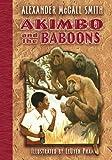 Akimbo and the Baboons, Alexander McCall Smith, 159990215X
