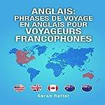 Anglais: Phrases de Voyage en Anglais pour Voyageurs Francophones [English: French Travel Phrases for Francophone Travelers] | Sarah Retter