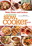 The Ultimate Slow Cooker Book, Better Homes and Gardens Books Staff, 1572158492