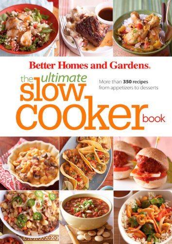BH&G Ultimate Slow Cooker Book World Edition (Better Homes & Gardens Ultimate)