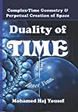 Duality of Time: Complex-Time Geometry and Perpetual Creation of Space (The Single Monad Model of The Cosmos) (Volume 2)