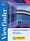 Utopia and Dystopia: Bright Future or Impending Doom?. Student's Book (Viewfinder Topics - New Edition plus)
