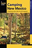 Camping New Mexico: A Comprehensive Guide to Public Tent and Rv Campgrounds, Second Edition (State Camping Series)