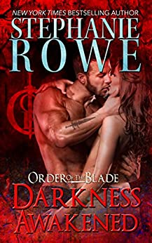 Darkness Awakened (Order of the Blade) by [Rowe, Stephanie]