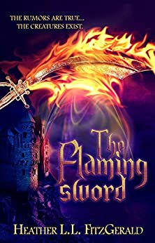 The Flaming Sword: An Inspirational Fantasy for Everyone (The Tethered World Chronicles Book 2) by [FitzGerald, Heather L. L.]