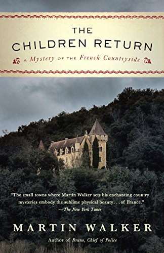 (The Children Return: A Mystery of the French Countryside (Bruno, Chief of Police Series Book)