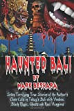 Haunted Bali, Mark Beshara, 1481054368
