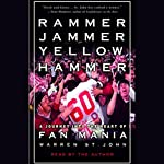 Rammer Jammer Yellow Hammer: A Journey Into the Heart of Fan Mania | Warren St. John