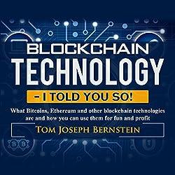 Blockchain Technology - I Told You So!