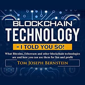 Blockchain Technology - I Told You So! Audiobook