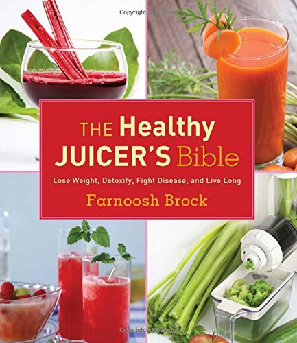 Healthy Juicers Bible Detoxify Disease