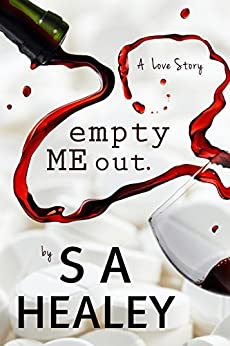 Empty Me Out (The Liquid Series Book 1) by [Healey, S. A.]