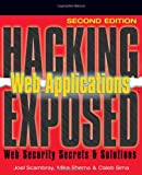 Hacking Exposed Web Applications, Joel Scambray and Mike Shema, 0072262990