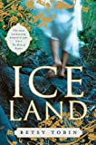 Ice Land, Betsy Tobin, 0452295696