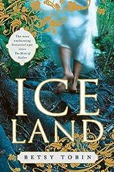 Ice Land Tobin, Betsy ( Author ) Aug-25-2009 Paperback