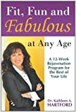 Fit, Fun and Fabulous, Dr Kathleen a. Hartford and Kathleen A. Hartford, 1452533865