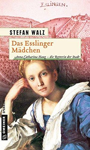 das-esslinger-mdchen-historischer-roman-historische-romane-im-gmeiner-verlag
