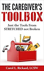 The Caregiver's Toolbox: Just The Tools From STRETCHED Not Broken