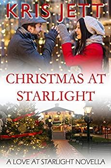 Christmas at Starlight (Snowy Ridge: A Love at Starlight Novella, Book 0.5) by [Jett, Kris]