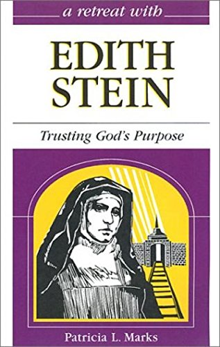 - A Retreat With Edith Stein: Trusting God's Purpose (Retreat With-- Series)