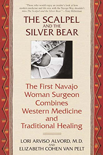 Navajo Bear - The Scalpel and the Silver Bear: The First Navajo Woman Surgeon Combines Western Medicine and Traditional Healing