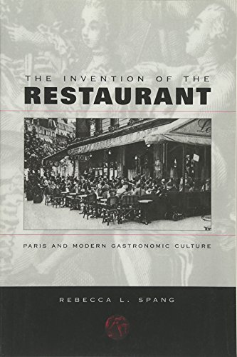 The Invention of the Restaurant: Paris and Modern Gastronomic Culture (Harvard Historical Studies)