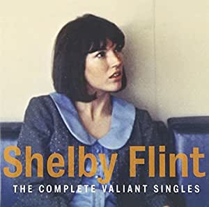 Shelby Flint The Complete Valiant Singles Amazon Com Music